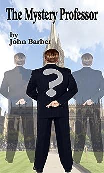 The Mystery Professor by [Barber, John]