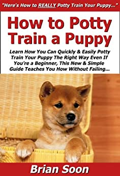 How to Potty Train a Puppy: Learn How You Can Quickly ...