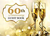 img - for 60th Anniversary Guest Book: 60th Anniversary Party Guest Book, Weddings, Birthdays, Diamond Anniversary Gift book / textbook / text book