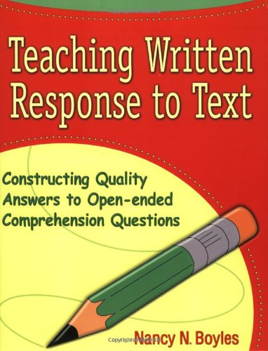Teaching Written Response To Text  Constructing Quality Answers To Open Ended Comprehension Questions  Maupin House