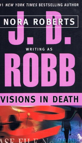 Visions in Death - Book #19 of the In Death