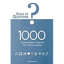 Book of Questions: 1000 Conversation Starters for All Occasions
