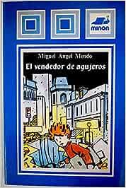 El Vendedor De Agujeros: Amazon.es: Mendo, Miguel Ángel