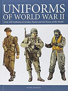 Book Cover: Uniforms of World War II: Over 250 Uniforms of Armies, Navies and Air Forces of the World