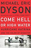 Come Hell or High Water, Michael Eric Dyson, 0465017614