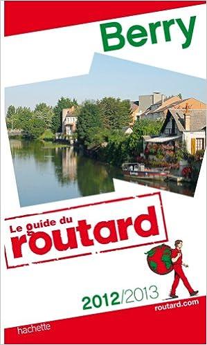 Livres Guide du Routard Berry 2012/2013 pdf, epub