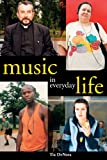 Music in Everyday Life 1st Edition