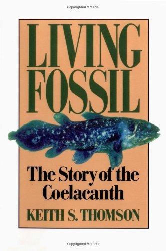 Living Fossil: The Story of the Coelacanth by Keith Stewart Thomson (1992-07-17) (Fossil Legends)