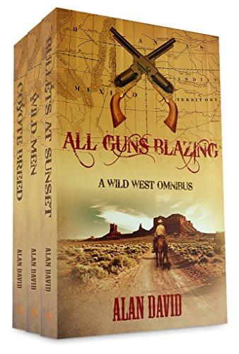 All Guns Blazing: A Wild West Omnibus by [David, Alan]