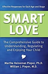 Smart Love: The Comprehensive Guide to Understanding, Regulating and Enjoying Your Child