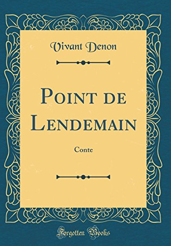 Point de Lendemain: Conte (Classic Reprint) (French Edition)