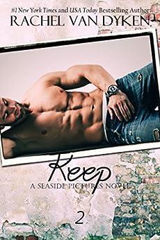 Keep (Seaside Pictures Book 2) by [Van Dyken, Rachel]
