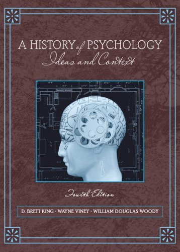By D. Brett King - History of Psychology: Ideas and Context- (Value Pack W/Mysearchlab): 4th (fourth) Edition ebook