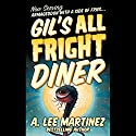 Gil's All Fright Diner Audiobook by A. Lee Martinez Narrated by Fred Berman