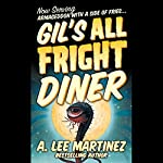 Gil's All Fright Diner | A. Lee Martinez