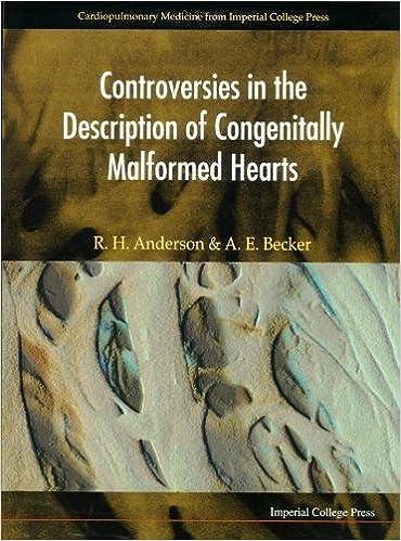 controversies in the description of congenitally malformed hearts anderson robert h becker anton e