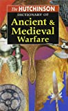 The Hutchinson Dictionary of Ancient and Medieval Warfare, , 1579581161