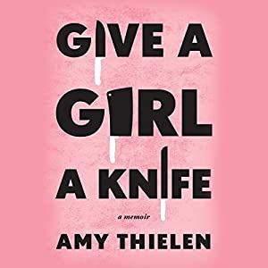 Give a Girl a Knife Audiobook