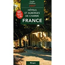 Hôtels et auberges de charme en France 2007