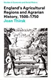 England's Agricultural Regions and Agrarian History, 1500-1750, Thirsk, Joan, 0333191587