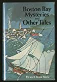 Boston Bay Mysteries and Other Tales, Edward Rowe Snow, 0396075053