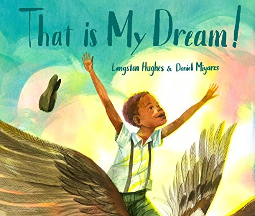 "Books : That Is My Dream!: A picture book of Langston Hughes's ""Dream Variation"""