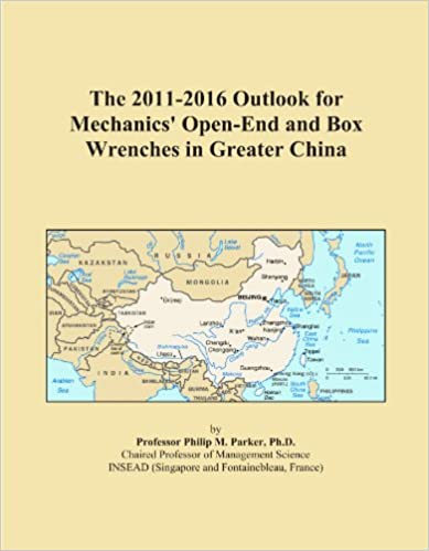 The 2011-2016 Outlook for Mechanics' Open-End and Box Wrenches in Greater China