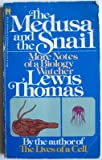 The Medusa and the Snail, Jane Resh Thomas and Lewis Thomas, 055325913X