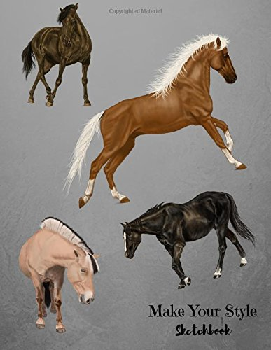 Pdf Crafts Make Your Style Sketchbook: Horses Sketch book (Blank Paper for Drawing) - Practice Drawing, Sketching, Doodling , Journal, Sketch Pad - 120 pages of 8.5'x11' White Paper (Volume 2)