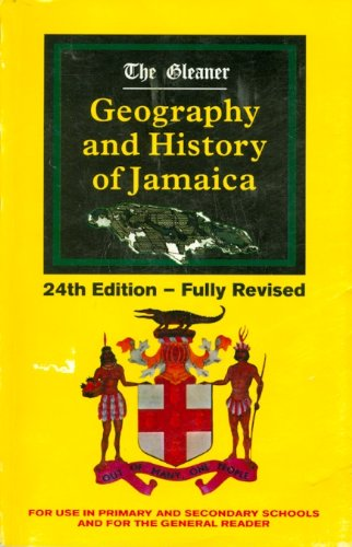 The Gleaner Geography and History of Jamaica (24th Edition, Fully Revised)