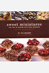 Sweet Miniatures: The Art of Making Bite-Size Desserts Paperback