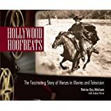 Hollywood Hoofbeats: The Fascinating Story of Horses in Movies and Television