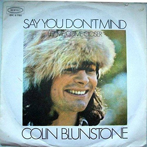 Colin Blunstone - Colin Blunstone - Say You Don't Mind / Let Me Come Closer  - Epic - EPC S 7765 - Amazon.com Music