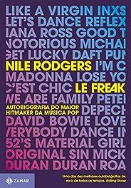 Le Freak: Autobiografia do maior hitmaker da música pop