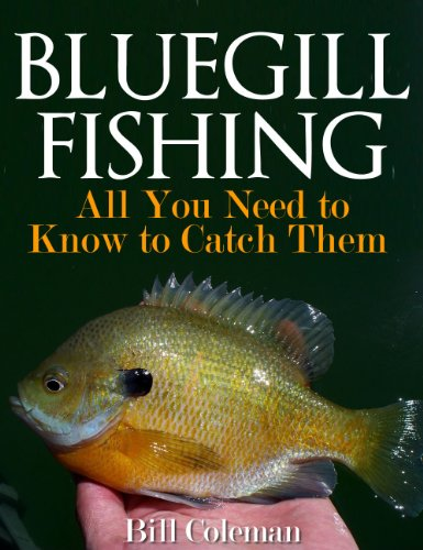Bluegill Fishing: All You Need to Know to Catch ()