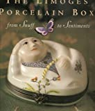 The Limoges Porcelain Box : From Snuff to Sentiments