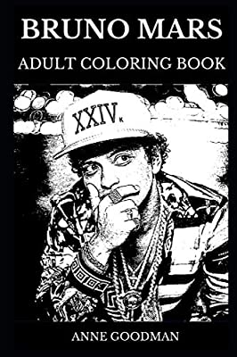 Bruno Mars Adult Coloring Book: Legendary Funk Icon and Hawaiian Pop Star, Soul Music Artist and Acclaimed Vocalist Inspired Adult Coloring Book (Bruno Mars Books)