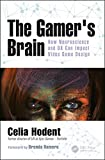 The Gamer's Brain: How Neuroscience and UX Can