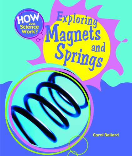 Exploring Magnets and Springs (How Does Science Work?)