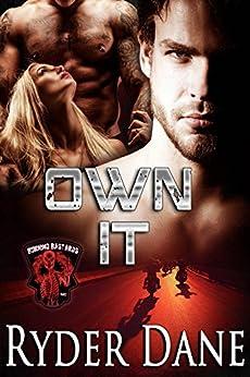 Own It: (Burning Bastards MC Book 4) by [Dane, Ryder]