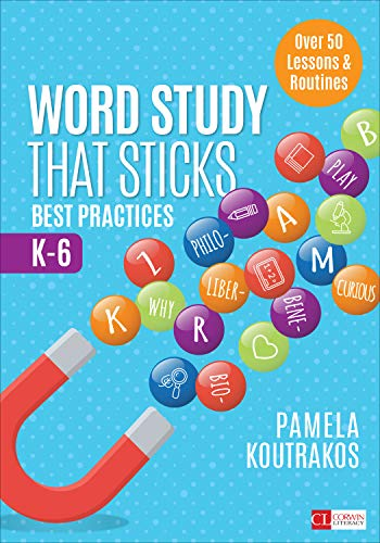 - Word Study That Sticks: Best Practices, K-6 (Corwin Literacy)