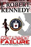 Containment Failure, J. Kennedy, 1491246316