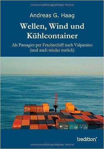Wellen, Wind und Kühlcontainer: Als Passagier per Frachtschiff nach Valparaiso (und auch wieder zurück)
