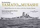 The Battleships Yamato and Musashi: Selected Photos from the Archives of the Kure Maritime