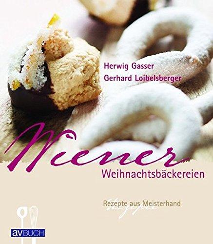Wiener Weihnachtsbäckereien: Rezepte aus Meisterhand