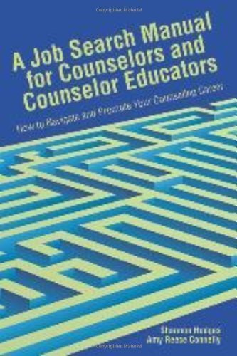 A Job Search Manual for Counselors and Educators: How to Navigate and Promote Your Counseling Career 1st (first) Edition by Shannon Hodges, Amy Reece Connelly published by Amer Counseling Assn (2009)