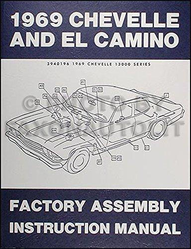 1969 Chevelle Assembly Manual Reprint El Camino Malibu Super Sport SS (Assembly El Camino Manual)