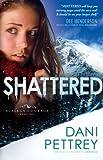 Shattered, Dani Pettrey, 0764209833