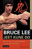 Bruce Lee Jeet Kune Do: Bruce Lees Commentaries on the Martial Way (Bruce Lee Library)