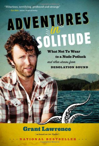 adventures-in-solitude-what-not-to-wear-to-a-nude-potluck-and-other-stories-from-desolation-sound